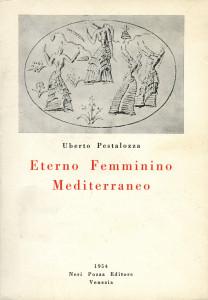 Eterno Femminino Mediterraneo - Uberto Pestalozza